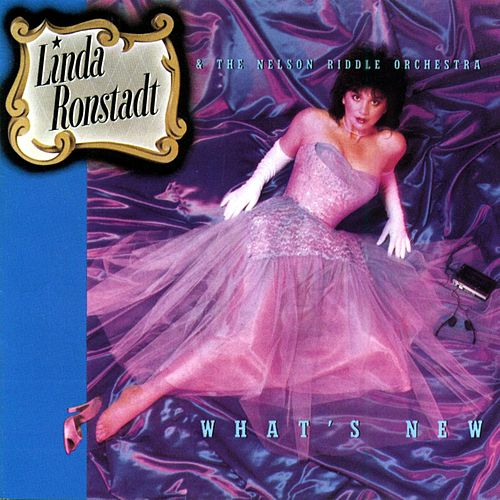 What's New by Linda Ronstadt