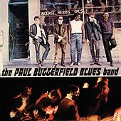 Play & Download The Paul Butterfield Blues Band by Paul Butterfield | Napster