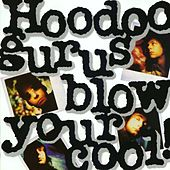 Play & Download Blow Your Cool by Hoodoo Gurus | Napster