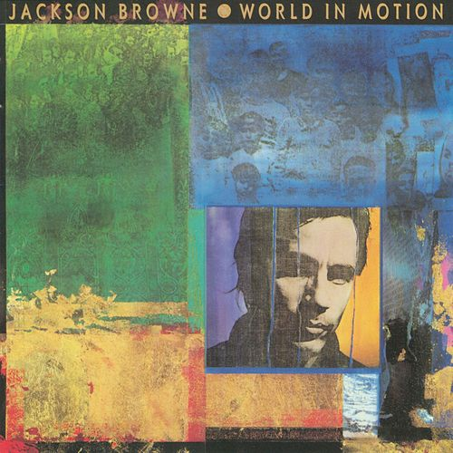 Play & Download World In Motion by Jackson Browne | Napster