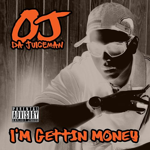 Play & Download I'm Getting' Money by OJ Da Juiceman | Napster