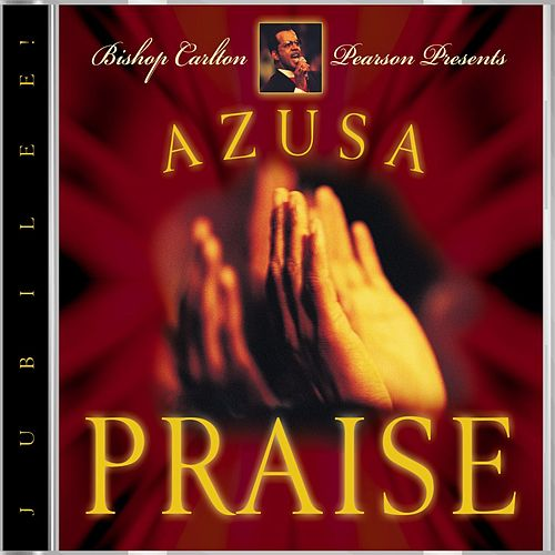 Play & Download Azusa Praise - Jubilee! by Carlton Pearson | Napster