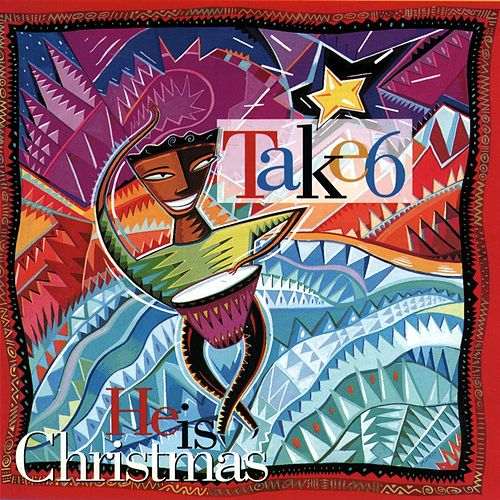 Play & Download He Is Christmas by Take 6 | Napster