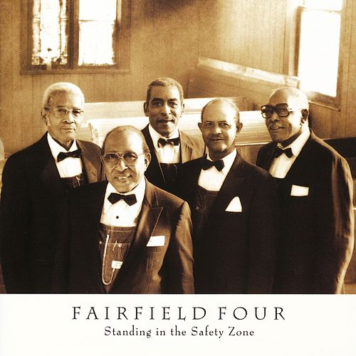 Standing In The Safety Zone by The Fairfield Four