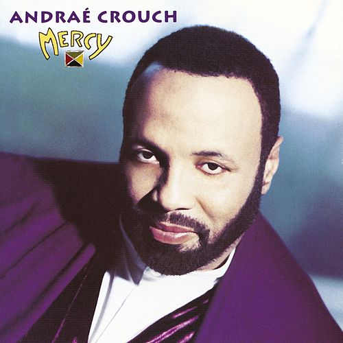 Play & Download Mercy by Andrae Crouch | Napster