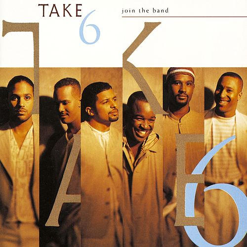 Join The Band by Take 6