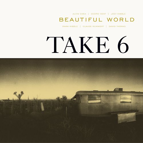 Play & Download Beautiful World by Take 6 | Napster