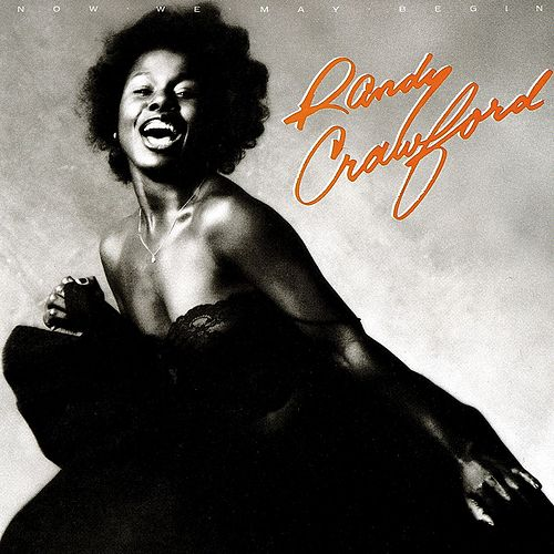 Play & Download Now We May Begin by Randy Crawford | Napster