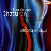 Play & Download Chaturang - Four Colours by Shubha Mudgal | Napster