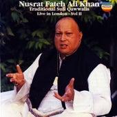 Play & Download Traditional Sufi Qawwalis, Vol. II by Nusrat Fateh Ali Khan | Napster