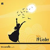 Play & Download 19 Volkslieder by Tre Sorelle | Napster