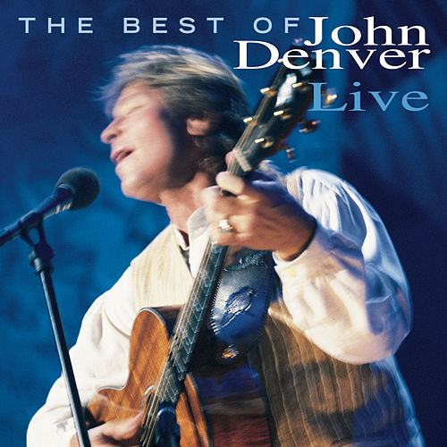 Play & Download The Best Of John Denver Live by John Denver | Napster