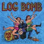 Log Bomb by Bob Log III