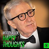 Woody Allen, Happy Thoughts by Woody Allen