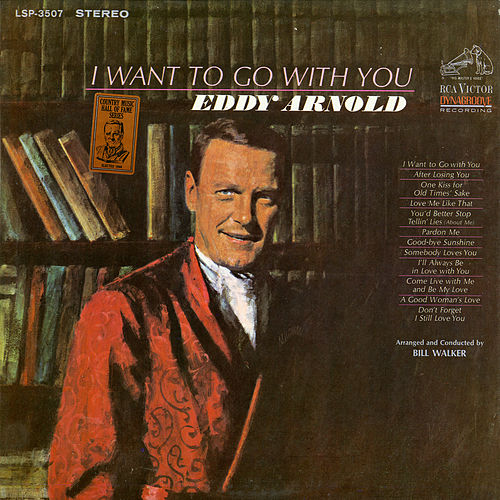 I Want to Go with You by Eddy Arnold