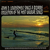 Play & Download Sings A Bizarre Collection of Most Unusual Songs by John D. Loudermilk | Napster