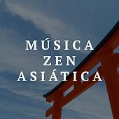 Musica Zen Asiatica by Various Artists