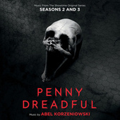 Play & Download Penny Dreadful: Seasons 2 & 3 by Abel Korzeniowski | Napster