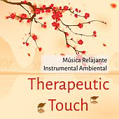 Play & Download Therapeutic Touch - Música Relajante Instrumental Ambiental para Ejercicios de la Mente Calma Interior Alinear Chakras by Massage Music | Napster
