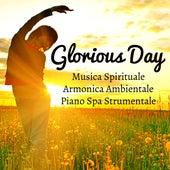 Play & Download Glorious Day - Musica Spirituale Armonica Ambientale Piano Spa Strumentale per Cura della Mente Sonno Profondo Tecniche di Meditazione by Native American Flute | Napster