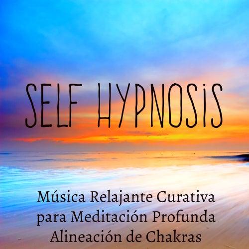 Self Hypnosis - Música Relajante Curativa para Meditación Profunda Alineación de Chakras con Sonidos Naturales Instrumentales New Age by Relaxation Study Music