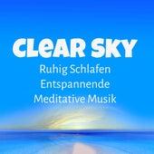 Play & Download Clear Sky - Ruhig Schlafen Entspannende Meditative Musik für Heilmassage Biofeedback Therapie Natur Geräusche by Sleep Music System | Napster