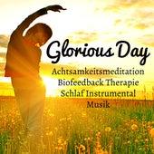 Play & Download Glorious Day - Achtsamkeitsmeditation Biofeedback Therapie Schlaf Instrumental Spa Musik für Reiki Heilende Kognitive Entwicklung und Wehirnwellen by Native American Flute | Napster