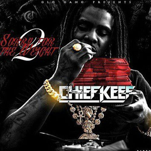 Play & Download Sorry 4 The Weight 2 by Chief Keef | Napster