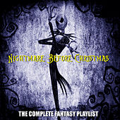 Play & Download Nightmare Before Christmas - The Complete Fantasy Playlist by Various Artists | Napster