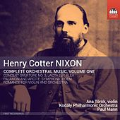 Nixon: Complete Orchestral Works, Vol. 1 by Various Artists