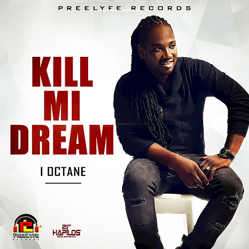 Play & Download Kill Mi Dream - Single by I-Octane | Napster