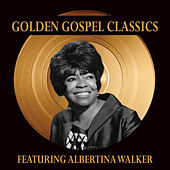 Play & Download Golden Gospel Classics by Albertina Walker | Napster