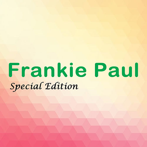 Play & Download Frankie Paul Special Edition by Frankie Paul | Napster