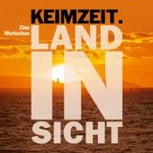 Land in Sicht (Keimzeit Werkschau - 2016) by Keimzeit