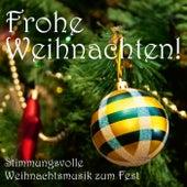Frohe Weihnachten! (Stimmungsvolle Weihnachtmusik zum Fest) by Various Artists