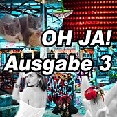 Play & Download Oh Ja! Ausgabe 3 by Various Artists | Napster