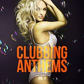 Clubbing Anthems, Vol. 4 by Various Artists