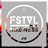 Fstvl Madness - Pure Festival Sounds, Vol. 18 by Various Artists