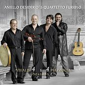 Play & Download Vivaldi & Piazzolla 4 Seasons by Aniello Desiderio's Quartetto Furioso | Napster