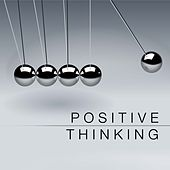 Positive Thinking - Relaxing Music to Lift your Mood by Various Artists