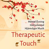 Play & Download Therapeutic Touch - Mental Övning Instrumental Hjärnvågor Musik för Chakra Alignment Avslappningsteknik Andlig Healing by Massage Music | Napster