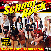 Play & Download The Alternative School Of Rock by Various Artists | Napster