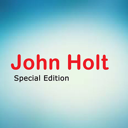 Play & Download John Holt Special Edition by John Holt | Napster