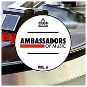 Play & Download Ambassadors of Music, Vol. 6 by Various Artists | Napster