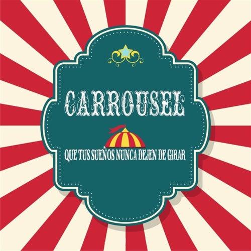 Que Tus Sueños Nunca Dejen de Girar von Carrousel