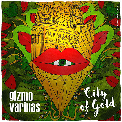 Play & Download City of Gold by Gizmo Varillas | Napster