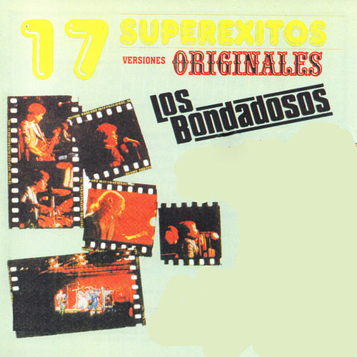 17 Super Exitos Versiones Originales by Los Bondadosos