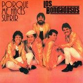 Play & Download Porque Me Haces Sufrir by Los Bondadosos | Napster