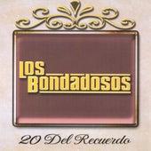 Play & Download 20 Del Recuerdo by Los Bondadosos | Napster