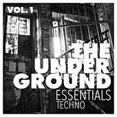 Play & Download The Underground Essentials, Vol. 1 - Techno by Various Artists | Napster